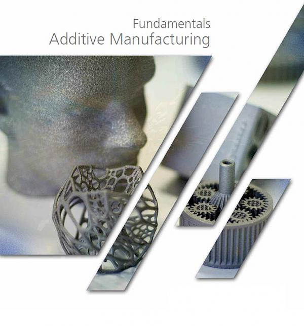 Fundamentals Additive Manufacturing (2. Ausg.)